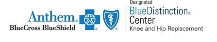 Anthem BlueCross BlueShield Designated BlueDistinction Center Knee and Hip Replacement